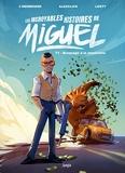 Les incroyables histoires de Miguel - Tome 1