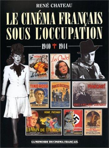 Le cinéma français sous l'Occupation: 1940-1944
