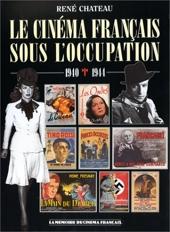 Le cinéma français sous l'Occupation: 1940-1944 de René Chateau