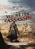 Le livre dont vous êtes l'Assassin - La route de la soie - Un roman interactif inédit