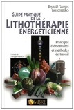 Guide pratique de la lithothérapie énergéticienne - Principes élémentaires et méthodes de travail de Reynald Georges Boschiero (27 juin 2011) Broché - 27/06/2011