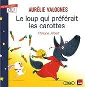 Le loup qui préférait les carottes d'Aurelie Valognes