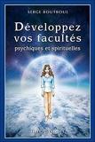 Développez vos facultés psychiques et spirituelles - Exergue - 16/04/2007