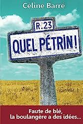 Quel Pétrin ! - Faute de blé, la boulangère a des idées... de Céline Barré