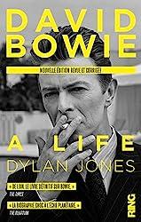 David Bowie - A Life (nouvelle édition française revue et corrigée) de Dylan Jones