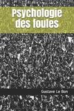 Psychologie des foules - Independently published - 28/08/2017