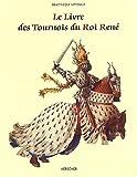 Le Livre des tournois du roi Rene, de la Bibliotheque nationale (ms. francais 2695) (French Edition) by Edmond Pognon (1986-08-02) - Herscher - 02/08/1986