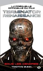 Terminator Renaissance - Sous les cendres de Timothy Zahn