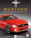 Mustang - Tous les modèles depuis 1964 1/2