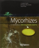 Les Mycorhizes. La nouvelle révolution verte de J. André Fortin (1 janvier 2008) Broché