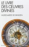 Le livre des oeuvres divines de Hildegarde de Bingen ,Bernard Gorceix (Traduction) ( 2 février 2011 )