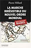 La marche irrésistible du nouvel ordre mondial - L'Echec de la tour de Babel n'est pas fatal - Francois-Xavier de Guibert - 29/11/2007