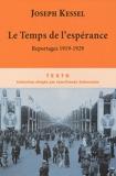 Le Temps de l'espérance - Reportages 1919-1929 - Editions Tallandier - 11/02/2010