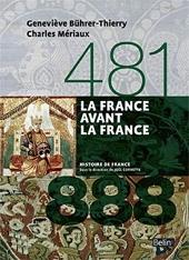 La France avant la France (481-888) - Version compacte de Geneviève Bührer-Thierry