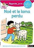 Regarde je lis, une histoire à lire tout seul : Noe et le lama perdu - Niveau 1+ - Lecture CP Niveau 1+ - Noé et le lama perdu
