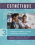 Esthétique - Volume 3, Parfumerie et institut de beauté, technologie des appareils - Maloine - 05/09/2013