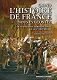 Quand l'histoire de France nous est contée - De la dynastie mérovingienne à la Ve République