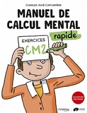 Manuel de calcul mental rapide Exercices CM2