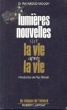 Lumières nouvelles sur la vie après la vie - Robert Laffont - 01/01/1987