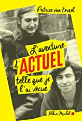 L'Aventure d'Actuel telle que je l'ai vécue de Patrice Van Eersel