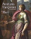 Peintures Françaises des XVI XVIIème et XVIII siècles - La collection du musée des Beaux-Arts de Rennes catalogue raisonné