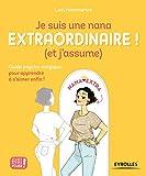 Je suis une nana extraordinaire ! (et j'assume) - Guide psycho-magique pour apprendre à s'aimer enfin ! (Girl power !) - Format Kindle - 8,49 €