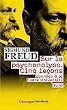 Sur la psychanalyse - Cinq lecons - Donnees a la Clark University - 1910 - Format Kindle - 4,99 €