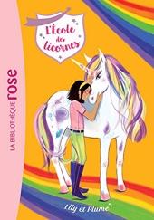 L'école des Licornes 13 - Lily et Plume de Julie Sykes