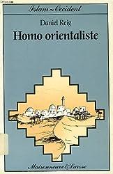 Homo orientaliste - La langue arabe en France depuis le XIXe siècle de Daniel Reig