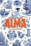 Alma. L'enchanteuse • Livre II