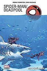 Spider-Man / Deadpool Tome 1 - Marché Noir de Robbie Thompson