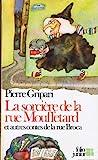 La Sorcière de la rue Mouffetard et autres contes de la rue Broca - GALLIMARD JEUNE - 15/11/2001