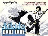 Aïkido pour tous - Programme d'apprentissage visuel pour les élèves avancés