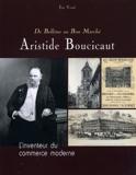 De Bellême au Bon Marché, Aristide Boucicaut, l'inventeur du commerce moderne