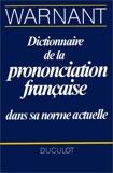 DICTIONNAIRE DE LA PRONONCIATION FRANCAISE DANS SA NORME ACTUELLE