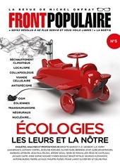 Front Populaire - Numéro 5 Ecologies, les leurs et la nôtre de Michel Onfray