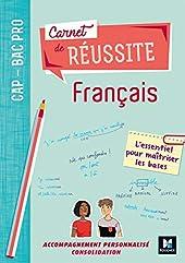 Carnet de réussite FRANCAIS - CAP-Bac Pro - Éd. 2019 - Manuel élève de Michèle Sendre-Haïdar