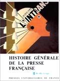 Histoire générale de la presse française, tome 3 - De 1871 à 1940