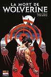 La mort de Wolverine - Format Kindle - 12,99 €