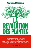 La Révolution des plantes - Comment les plantes ont déjà inventé notre avenir - Format Kindle - 12,99 €