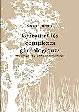 Chiron et les complexes généalogiques