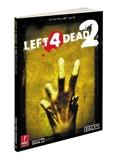 Left 4 Dead 2 - Prima Official Game Guide (Prima Official Game Guides) Hodgson, David ( Author ) Nov-17-2009 Paperback - Prima Games - 17/11/2009