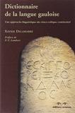 Dictionnaire de la langue gauloise - Une approche linguistique du vieux-celtique continental