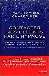 Contacter nos défunts par l'hypnose de Jean-jacques Charbonier