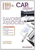 Savoirs associés épreuve EP2-B CAP coiffure - Epreuve écrite de Irène Duchesne,Annie Philippe ( 10 février 2014 ) - Delagrave (10 février 2014) - 10/02/2014