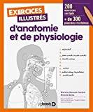 Exercices illustrés d'anatomie et de physiologie - De Boeck Supérieur - 06/10/2017