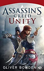 Assassin's Creed, Tome 7 - Assassin's Creed Unity d'Oliver Bowden