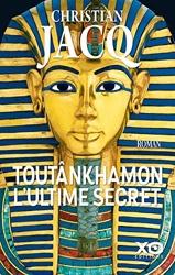 Toutânkhamon, l'ultime secret - Nouvelle édition 2019 de Christian Jacq