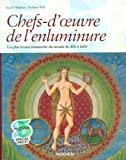 Chefs-d'oeuvre de l'enluminure - Les plus beaux manuscrits enluminés du monde 400 à 1600