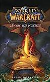 World of Warcraft - L'heure des ténèbres - L'heure des ténèbres - Format Kindle - 5,99 €